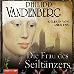 Die Frau des Seiltänzers | Philipp Vandenberg