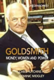 Goldsmith: Money, Women and Power