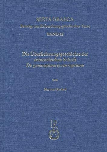Die Uberlieferungsgeschichte Der Aristotelischen Schrift De Generatione Et Corruptione (Serta Graeca)  [Rashed, Marwan] (Tapa Dura)