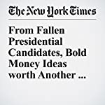 From Fallen Presidential Candidates, Bold Money Ideas worth Another Look | Ron Lieber