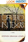 Growing Up Dead in Texas: A Novel