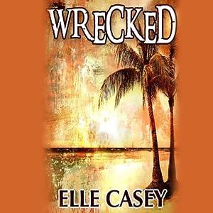 Wrecked | [Elle Casey]