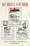The Complete Liveship Traders Trilogy: Ship of Magic, The Mad Ship, Ship of Destiny