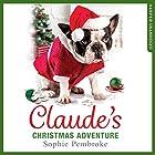 Claude's Christmas Adventure Hörbuch von Sophie Pembroke Gesprochen von: Jot Davies, Penelope Rawlins