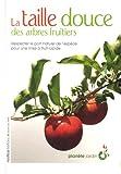 echange, troc Jean-Luc Petit - La taille douce des arbres fruitiers
