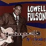 echange, troc Lowell Fulson - My First Recordings