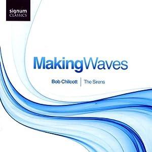 Bob Chilcott: Making Waves