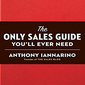 The Only Sales Guide You'll Ever Need Audiobook