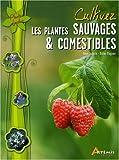 echange, troc René Auburn, Didier Magnan - Cultivez les plantes sauvages & comestibles