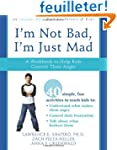 I'm Not Bad, I'm Just Mad: A Workbook...
