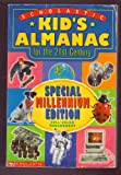 img - for Kid's Almanac for the 21st Century: Special Millennium Edition, Full-Color Throughout book / textbook / text book