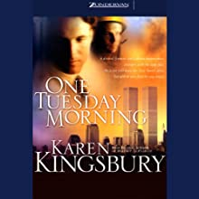 One Tuesday Morning (       UNABRIDGED) by Karen Kingsbury Narrated by Full Cast