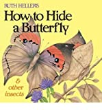 Ruth Heller's how to hide a butterfly & other insects (0439137055) by Heller, Ruth