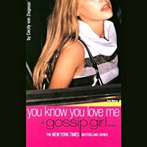You Know You Love Me: A Gossip Girl Novel | [Cecily von Ziegesar]
