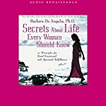 Secrets About Life Every Woman Should Know: 10 Principles for Total Emotional and Spiritual Fulfillment | Barbara De Angelis