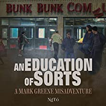 An Education of Sorts: A Mark Greene Misadventure, Volume 2 (       UNABRIDGED) by NgTo Narrated by Lee Strayer