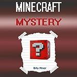 Minecraft Mystery | Billy Miner