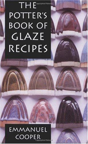 The Potter's Book of Glaze Recipes by University of Pennsylvania Press