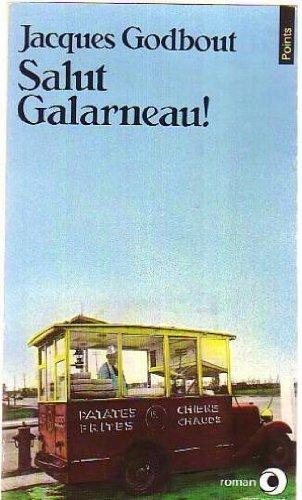 Salut Galarneau! (French Edition)