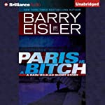 Paris Is a Bitch: A Rain-Delilah Short Story (       UNABRIDGED) by Barry Eisler Narrated by Barry Eisler