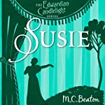 Susie: Edwardian Candlelight, Book 5 (       UNABRIDGED) by M. C. Beaton Narrated by Emma Powell