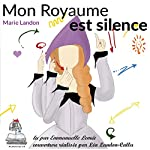 Mon royaume est silence | Marie Landon