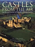 img - for Castles from the Air: An Aerial View of Britain's Finest Castles by Paul Johnson (2006-10-02) book / textbook / text book