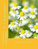 img - for Chamomile: Matricaria recutita (Natural Herbal Living Magazine Book 11) book / textbook / text book