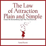 The Law of Attraction, Plain and Simple: Create the Extraordinary Life That You Deserve | Sonia Ricotti
