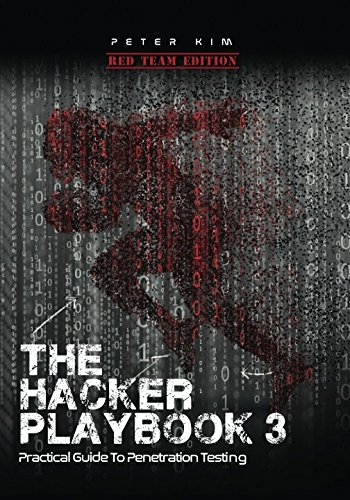 The Hacker Playbook 3: Practical Guide To Penetration Testing [Kim, Peter] (Tapa Blanda)