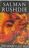 The Moor's Last Sigh (0099700611) by Salman Rushdie