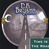 Time Is the Road D.B. Bryant