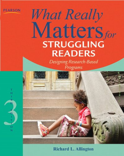 What Really Matters for Struggling Readers: Designing...
