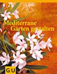 Mediterrane G�rten gestalten (GU Gart...