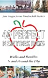 img - for 40 Perfect New York Days: Walks and Rambles In and Around the City book / textbook / text book