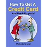 How To Get A Credit Card - And Use It Properly! (Life After High School)