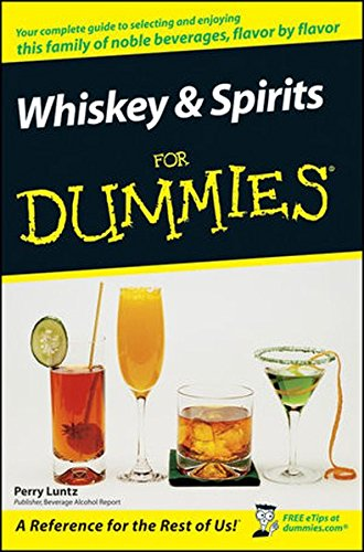 Whiskey and Spirits For Dummies (Alcohol Distilling compare prices)