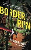 Border Run: A Novel (1416596062) by Lewis, Simon