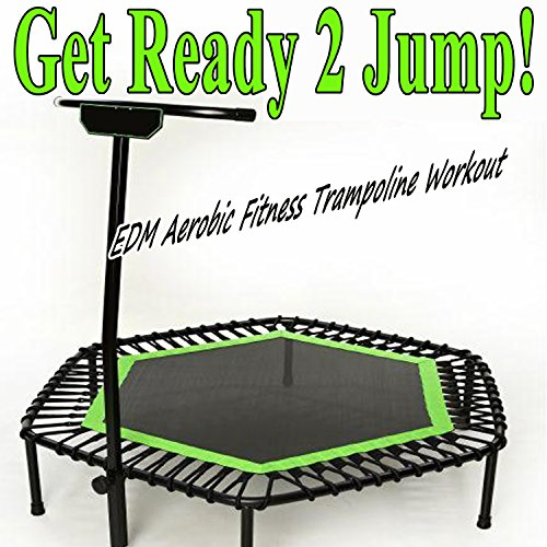 Get Ready 2 Jump & DJ Mix (EDM Aerobic Fitness Trampoline Workout) (Screw Legs and Strong Bungees for All Levels!)