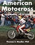 American Motocross in Photos: 1979 -...
