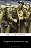 The Penguin Book of First World War Poetry (Penguin Classics)