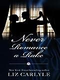 Never Romance a Rake (Thorndike Press Large Print Core Series)