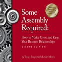 Some Assembly Required: How to Make, Grow and Keep Your Business Realationships (       UNABRIDGED) by Thom Singer Narrated by Thom Singer