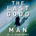 Last Good Man | A. J. Kazinski