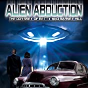 Alien Abduction: The Odyssey of Betty and Barney Hill | [Kathleen Marden, Stanton T. Friedman]