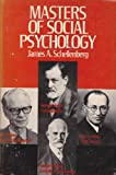 Masters of Social Psychology: Freud, Mead, Lewin and Skinner