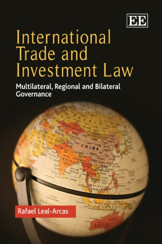 International Trade and Investment Law: Multilateral, Regional and Bilateral Governance