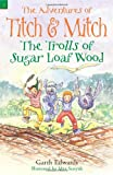 The Trolls of Sugar Loaf Wood: 2 (The Adventures of Titch & Mitch)