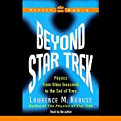 Beyond Star Trek: Physics from Alien Invasions to the End of Time | [Lawrence M. Krauss]