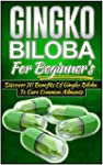 Gingko Biloba For Beginner's  -  Disc...